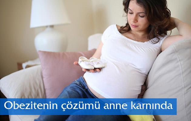 Obezitenin çözümü anne karnında başlıyor