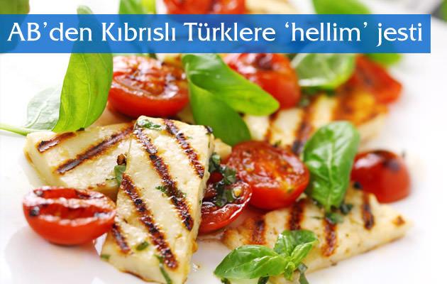 AB'den Kıbrıslı Türklere 'hellim' jesti