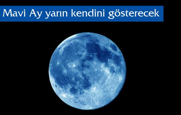 Mavi Ay yarın kendini gösterecek