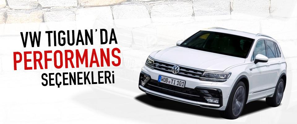 VW Tiguan'da Performans Se�enekleri