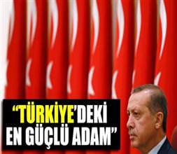 """""""Türkiye'deki en güçlü adam"""""""