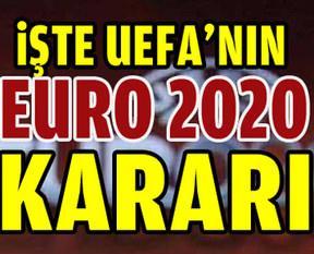 UEFA, Euro 2020 kararını açıkladı
