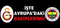 ��te Galatasaray'�n ve Fenerbahçe'nin rakipleri