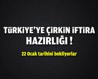 Türkiye'ye çirkin iftira haz�rl���!