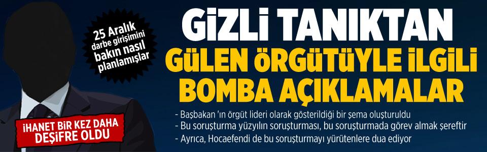 Gizli tan�ktan Gülen örgütüyle ilgili bomba aç�klamalar