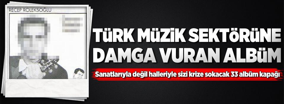 Türk müzik sektörüne damga vuran isim
