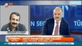 HDP'li Önder canlı yayında hakaret yağdırdı