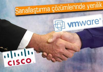 Cisco ve VMware, bulut bili�im yenili�i i�in i�birli�i yap�yor