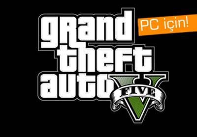 GTA 5, PC i�in listelendi