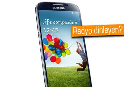 Samsung Galaxy S4'te FM radyo yok. ��nk�...
