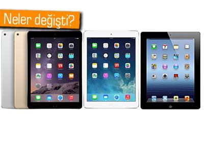Apple iPad Air 2, iPad Air ve iPad 4 kar��la�t�rmas�