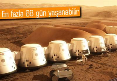 Mars'a gidenler 68 g�nde �lecek!