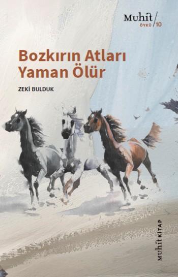 Bozkırın Atları Yaman Ölür
