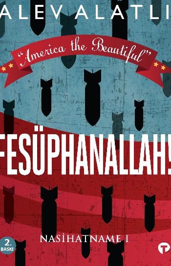 America the Beautiful: Fesüphanallah! Nasihatname 1