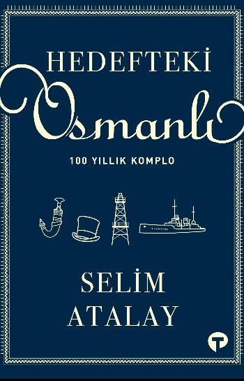 Hedefteki Osmanlı: 100 Yıllık Komplo
