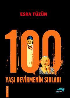 100 yaşI DEVİRMENİN SIRLARI