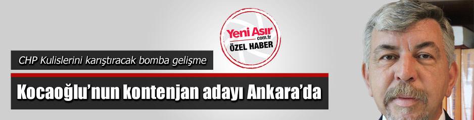 Kocaoğlu?nun kontenjan adayı Ankara?da