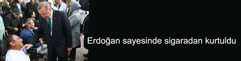 Erdoğana söz verdi ve sigarayı bıraktı
